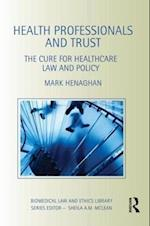 Health Professionals and Trust (Biomedical Law & Ethics Library)