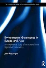Environmental Governance in Europe and Asia (Routledge Research in International Environmental Law, nr. 3)