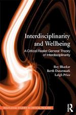 Interdisciplinarity and Well-Being (Routledge Studies in Critical Realism Routledge Critical Realism)