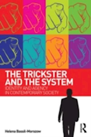 The Trickster and the System : Identity and agency in contemporary society