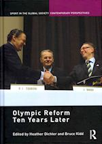 Olympic Reform Ten Years Later (Sport in the Global Society - Contemporary Perspectives)