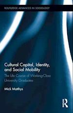 Cultural Capital, Identity, and Social Mobility (Routledge Advances in Sociology, nr. 79)