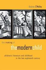 The Making of the Modern Child (Children's Literature and Culture)
