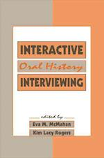 Interactive Oral History Interviewing (Routledge Communication Series)