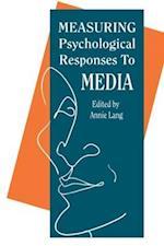 Measuring Psychological Responses To Media Messages af Annie Lang