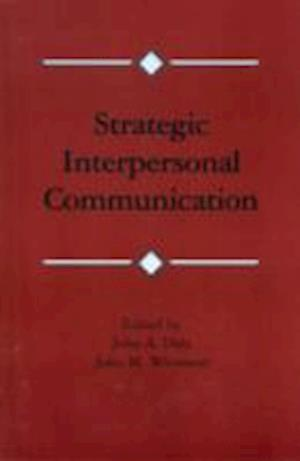 Strategic Interpersonal Communication