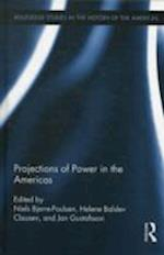 Projections of Power in the Americas af Niels Bjerre Poulsen, Helene Balslev Clausen, Jan Gustafsson