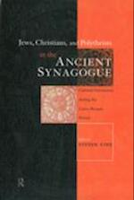 Jews, Christians and Polytheists in the Ancient Synagogue af Steven Fine