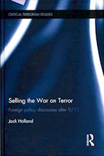 Selling the War on Terror (Routledge Critical Terrorism Studies)