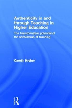 Authenticity in and through Teaching in Higher Education