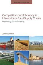 Competition and Efficiency in International Food Supply Chains (Earthscan Food and Agriculture)