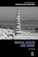 Mental Health and Crime (Contemporary Issues in Public Policy)