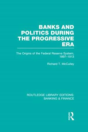 Banks and Politics During the Progressive Era