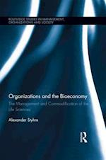 Organizations and the Bioeconomy (Routledge Studies in Management, Organizations and Society, nr. 18)