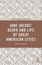 The Routledge Guidebook to Jane Jacobs' the Death and Life of Great American Cities (Routledge Guides to the Great Books)