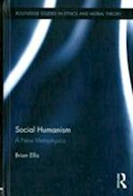 Social Humanism (Routledge Studies in Ethics and Moral Theory, nr. 18)
