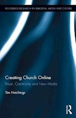 Creating Church Online (Routledge Research in Religion, Media and Culture)