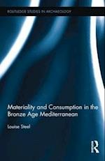 Materiality and Consumption in the Bronze Age Mediterranean (Routledge Studies in Archaeology)