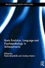 Brain Evolution, Language and Psychopathology in Schizophrenia af Paolo Brambilla
