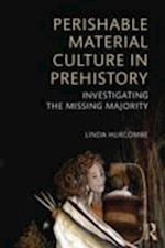 Perishable Material Culture in Prehistory af Linda Hurcombe