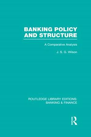 Banking Policy and Structure
