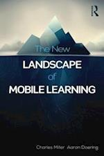 The New Landscape of Mobile Learning af Charles Miller