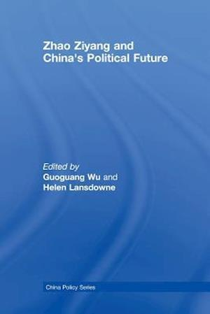 Zhao Ziyang and China's Political Future