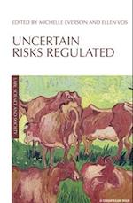 Uncertain Risks Regulated (Law, Science and Society)