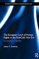 The European Court of Human Rights in the Post-Cold War Era (Routledge Research in Human Rights Law)