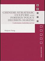 Chinese Strategic Culture and Foreign Policy Decision-making (Asian Security Studies)