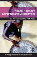 Natural Resource Extraction and Development (Routledge Perspectives on Development)