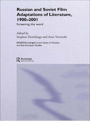 Russian and Soviet Film Adaptations of Literature, 1900-2001