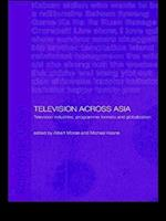Television Across Asia (Media, Culture and Social Change in Asia Series)