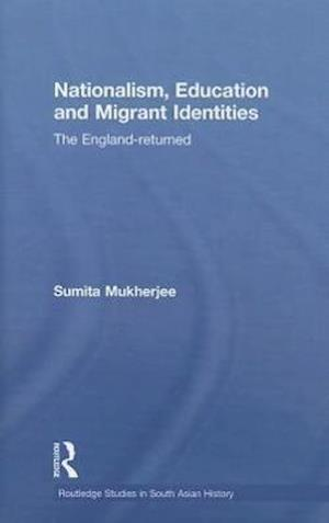 Nationalism, Education and Migrant Identities : The England-returned