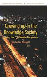Growing Up in the Knowledge Society (Cities and the Urban Imperative)