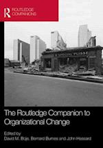 The Routledge Companion to Organizational Change af John Hassard, David M Boje, Bernard Burnes