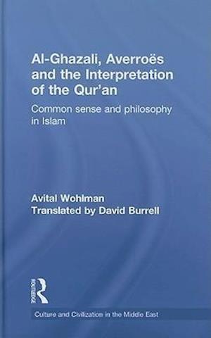 Al-Ghazali, Averroes and the Interpretation of the Qur'an
