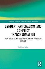 Gender, Nationalism and Conflict Transformation (Routledge Studies in Peace and Conflict Resolution)