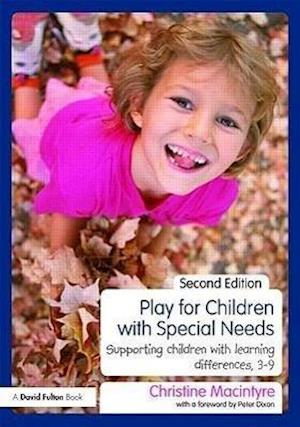 Play for Children with Special Needs : Supporting children with learning differences, 3-9