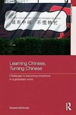 Learning Chinese, Turning Chinese (Asia's Transformations)