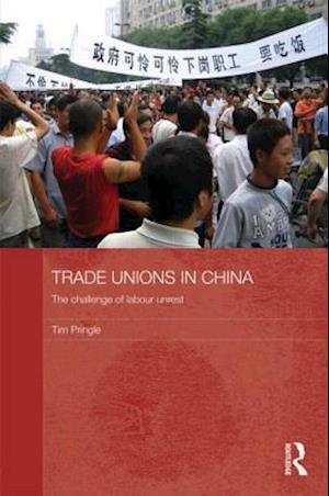 Bog, hardback Trade Unions in China af Tim Pringle