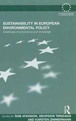 Sustainability in European Environmental Policy : Challenges of Governance and Knowledge