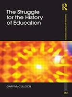 The Struggle for the History of Education (Foundations and Futures of Education)