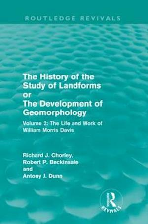 The History of the Study of Landforms Volume 2