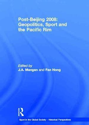 Post-Beijing 2008: Geopolitics, Sport and the Pacific Rim