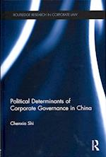 The Political Determinants of Corporate Governance in China (Routledge Research in Corporate Law)