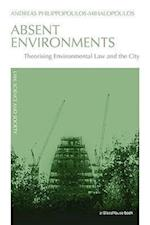 Absent Environments: Theorising Environmental Law and the City af Andreas Philippopoulos-mihalopoulos
