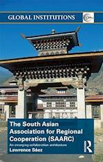 The South Asian Association for Regional Cooperation (SAARC) (Global Institutions)