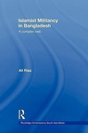 Islamist Militancy in Bangladesh