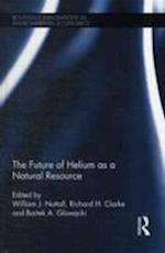 The Future of Helium as a Natural Resource (Routledge Explorations in Environmental Economics)